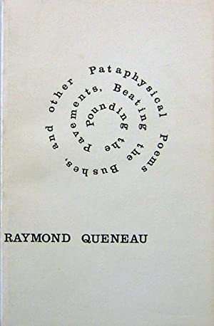 Pounding The Pavements, Beating The Bushes, and Other Pataphysical Poems: Queneau, Raymond