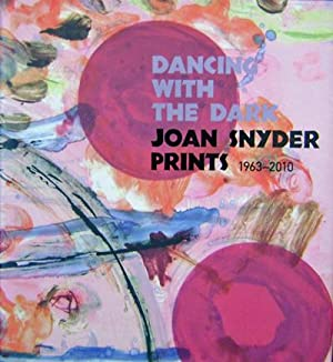 Dancing With The Dark - Joan Snyder Prints 1963 - 2010 (Signed)