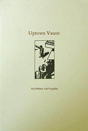 Uptown Vaunt (Broadside): DiPalma, Ray and Paul Vangelisti