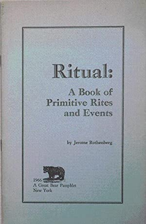 Ritual: A Book of Primitive Rites and Events (Inscribed Association Copy): Rothenberg, Jerome