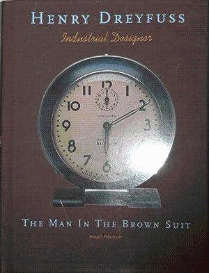 Henry Dreyfuss Industrial Designer; The Man in the Brown Suit: Design - Flinchum, Russell (Henry ...