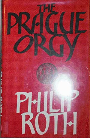 The Prague Orgy (Signed): Roth, Philip