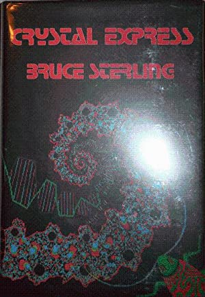 Crystal Express (Inscribed): Science Fiction - Sterling, Bruce