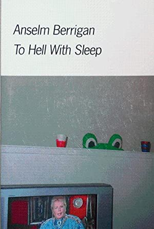 To Hell With Sleep (Inscribed): Berrigan, Anselm