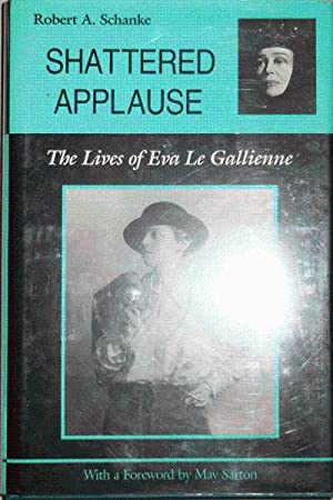 Shattered Applause; The Lives of Eva Le Gallienne