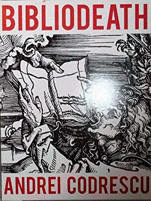 Bibliodeath (Inscribed); My Archives (With Life In Footnotes): Codrescu, Andrei
