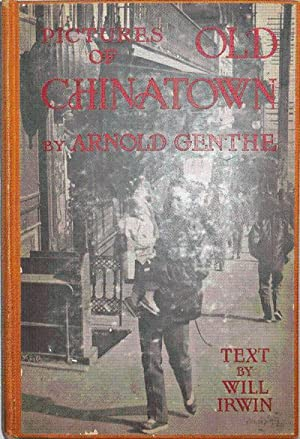 Pictures Of Old Chinatown: Photography - Genthe, Arnold (Text by Will Irwin)