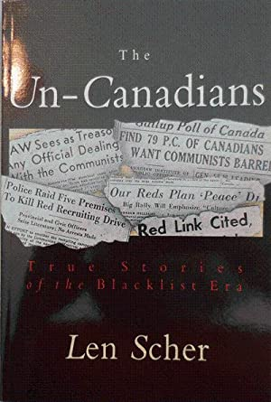 The Un-Canadians (Inscribed): Scher, Len