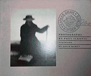 Kafka's Grave & Other Stories: Photography - Ickovic, Paul (David mamet)