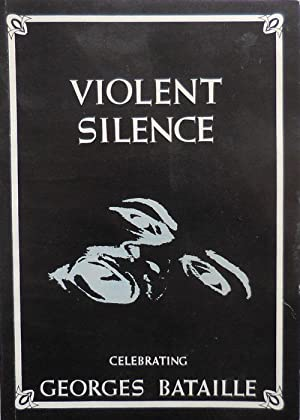 Violent Silence - Celebrating Georges Bataille: Buck, Paul, Editor (Georges Bataille)