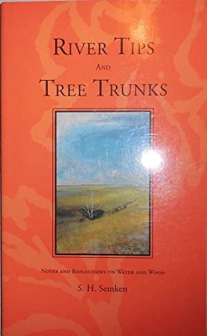 River Tips and Tree Trunks (Signed)