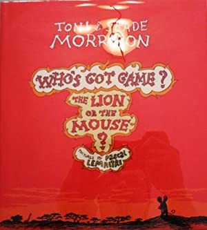 Who's Got Game  The Lion or the Mouse  (Signed by both Toni & Slade Morrison)