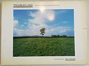 Troubled Land (Signed); The Social Landscape of Northern Ireland: Photography - Graham, Paul