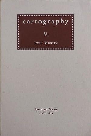 Cartography; Selected Poems 1968 -1998: Moritz, John