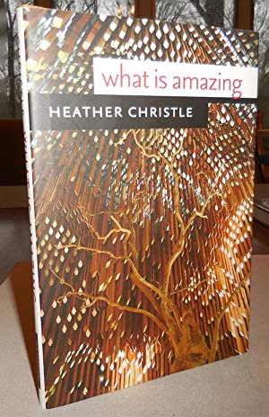 What Is Amazing (Inscribed): Christle, Heather