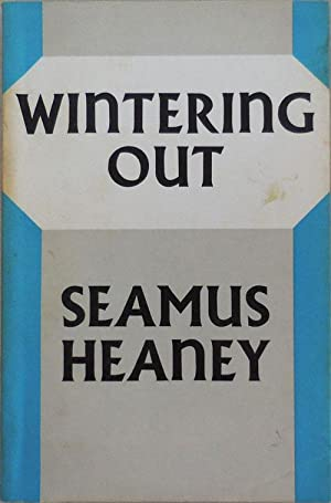 Wintering Out: Heaney, Seamus