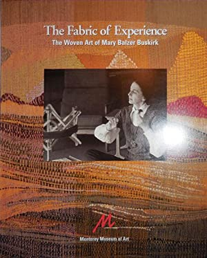 The Fabric of Experience - The Woven Art of Mary Balzer Buskirk (Signed)