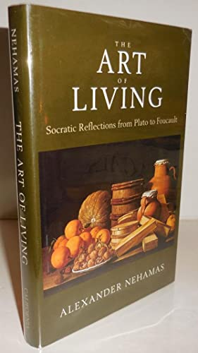 The Art of Living; Socratic Reflections from Plato to Foucault