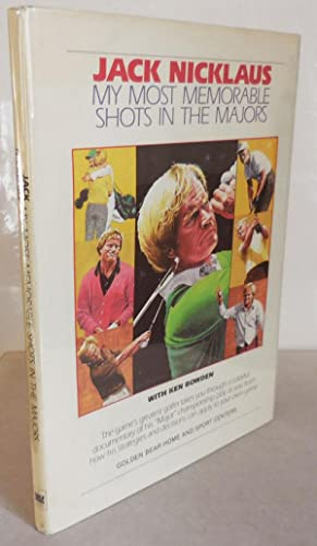 Jack Nicklaus My Most Memorable Shots In The Majors (Signed by Nicklaus)