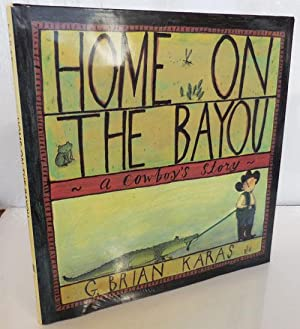 Home On The Bayou A Cowboy's Story (Inscribed with Original Drawing)