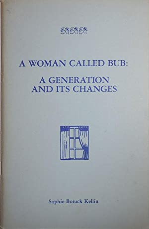 A Woman Called Bub: A Generation and Its Changes (Signed)