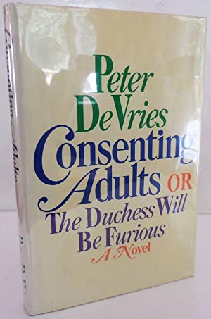 Consenting Adults OR The Duchess Will Be Furious (Inscribed)