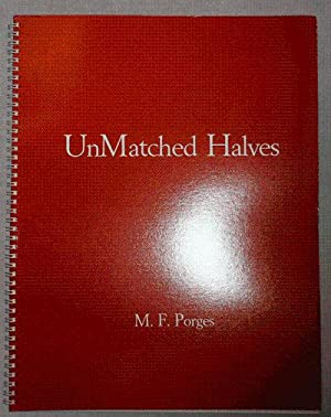 UnMatched Halves: Artist Book - Porges, M. F.