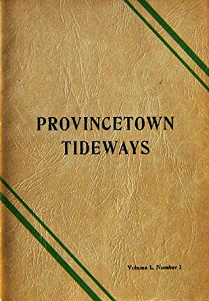Provincetown Tideways: A Miscellany Volume 1, Number 1 (Signed)