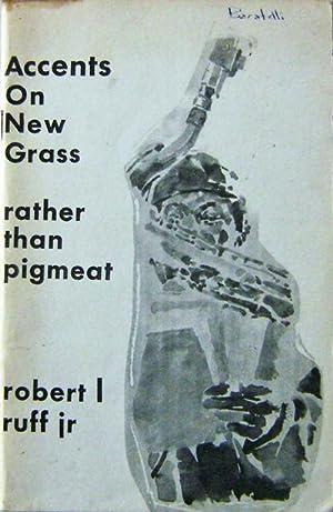Accents On New Grass Rather Than Pigmeat: Ruff, Robert L, Jr.