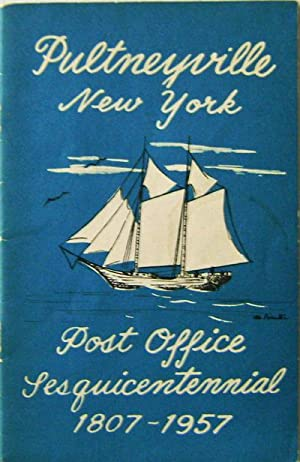 Pultyneyville New York Post Office Sesquicentennial 1807 -1957: Ashbery, John (Contributes)