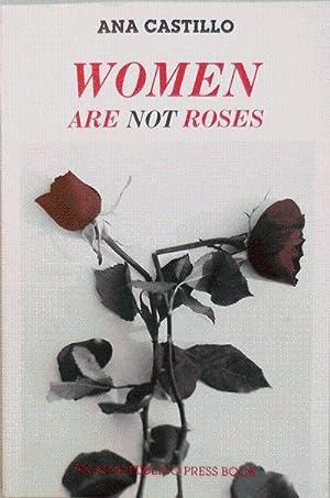 Women Are Not Roses: Castillo, Ana