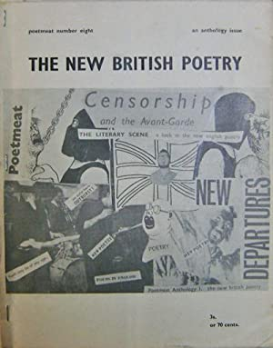 Poetmeat Number Eight; The New British Poetry (An Anthology Issue): Little Mag - Cunliffe, Dave and...