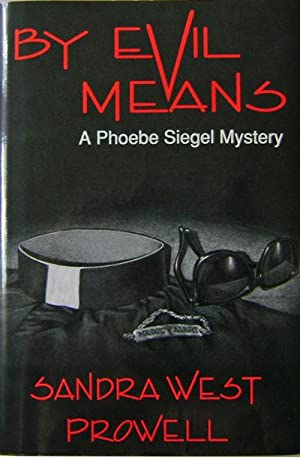 By Evil Means: Prowell, Sandra West