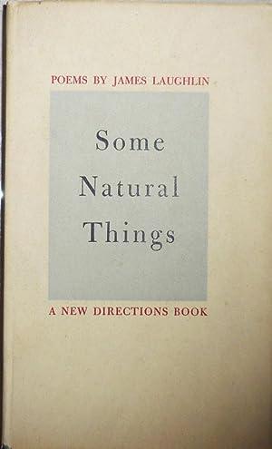Some Natural Things: Laughlin, James, Editor