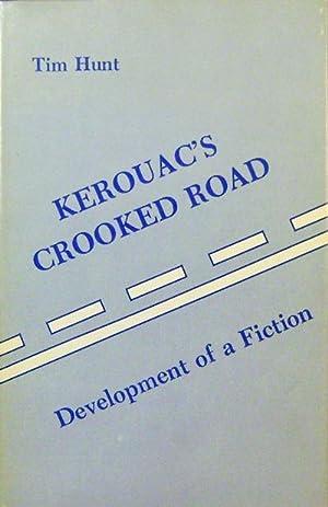 Kerouac's Crooked Road: Development of a Fiction: Hunt, Tim (Jack Kerouac)