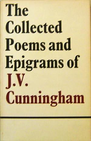The Collected Poems and Epigrams of J. V. Cunningham: Cunningham, J. V.