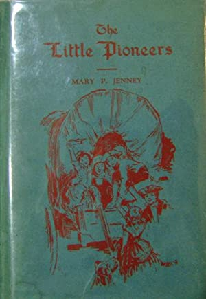 The Little Pioneers (With A.L.S.)