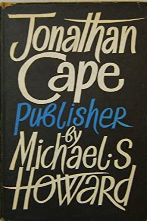 Jonathan Cape Publisher; Herbert Jonathan Cape G. Wren Howard