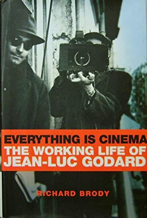 Everything Is Cinema; The Working Life Of Jean-Luc Godard