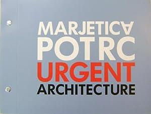 Marjetica Potrc; Urgent Architecture: Architecture - Rush, Michael, Editor (Marjetica Potrc)