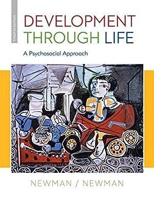 Development Through Life: A Psychosocial Approach: Newman, Barbara M.;