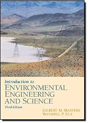 Introduction to Environmental Engineering and Science (3rd: Masters, Gilbert M.;