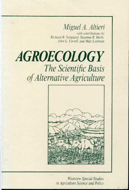 Agroecology: The Scientific Basis Of Alternative Agriculture (Westview Special Studies in Agriculture Science and Policy), Altieri, Miguel A