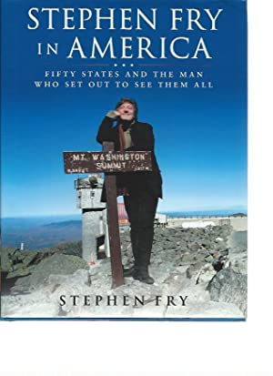 Stephen Fry in America: Fifty States and the Man Who Set Out to See Them All.