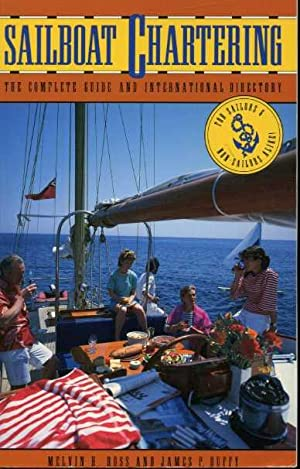 Sailboat Chartering: The Complete Guide and International Directory.