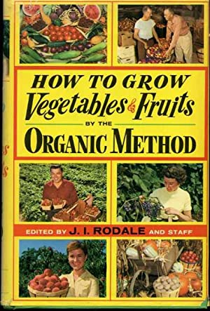 How to Grow Vegetables & Fruits By the Organic Method