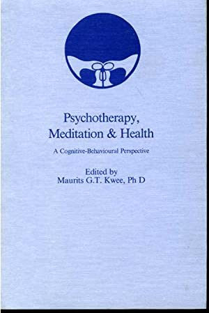 Psychotherapy, Meditation & Health: A Cognitive-Behavioural Perspective