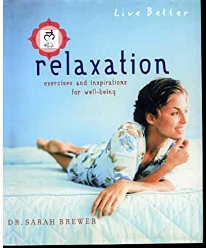 Relaxation: Exercises and Inspirations for Well-Being.