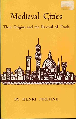 Medieval Cities: Their Origins and the Revival of Trade.