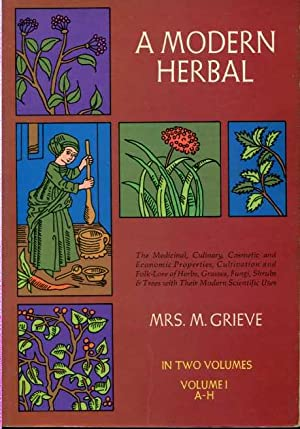A Modern Herbal (two volumes):The Medicinal, Culinary,: GRIEVE, M., Mrs.